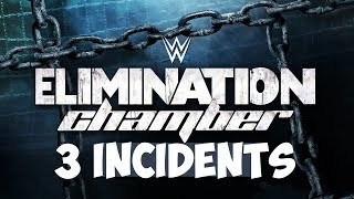 Top 3 Incidents lors de WWE Elimination Chamber