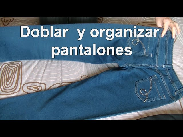 Cómo doblar pantalones y organizarlos en el armario