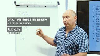 Grają pieniądze nie setupy, Mieczysław Siudek, #12 Trading Jam Session 06.08.2015