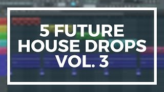 5 FREE FUTURE HOUSE/BOUNCE DROPS IN FL STUDIO 12 VOL. 3 (+FLP)