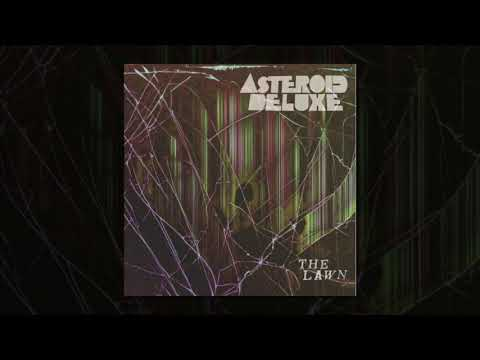 Asteroid Deluxe - The Lawn (Full Album) (Official Audio ©2017) [Psychedelic Rock]
