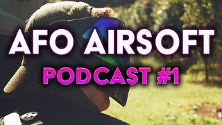 AFO airsoft Podcast E1S1: the return