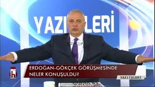 Erdoğan-Gökçek görüşmesinde neler konuşuldu? - 06.10.2017 Can Ataklı ile Yazı İşleri 1. Bölüm