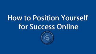 How to Position Yourself for Success Online