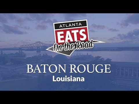 On The Road - Baton Rouge | Atlanta Eats