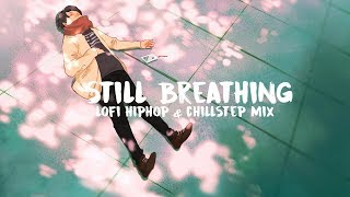 still breathing | lofi hiphop & chillstep mix