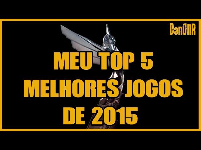 Melhores Jogos de 2015 - TOP 5