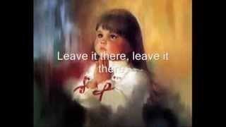 Take your burden to the LORD and Leave It There song by Charles A. Tindley