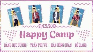 [Vietsub] Happy Camp 21/09/2019 | Hàn Đông Quân, Trần Phi Vũ, Đỗ Giang, Bành Dục Sướng