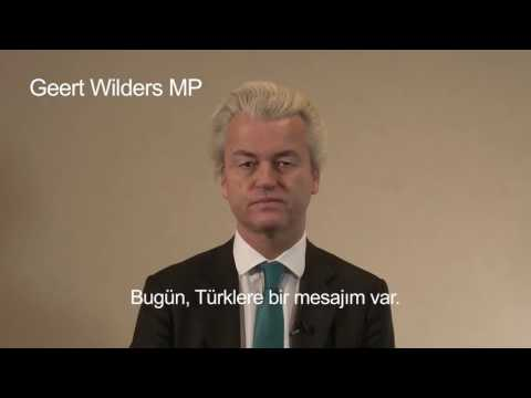 Geert Wilders MP of the Netherlands PVV party has a message for the Turkish!