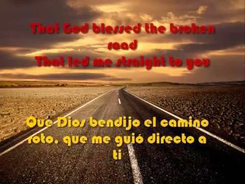 bless the broken road - Con letra Español / Inglés