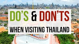 Do's and Don'ts When Visiting Thailand