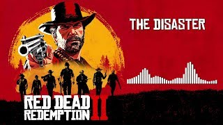 Red Dead Redemption 2  Soundtrack - The Disaster | HD (With Visualizer)