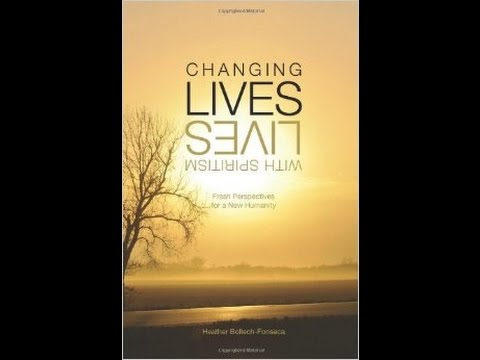 Changing Lives With Spiritism: Fresh Perspectives for a New Humanity.