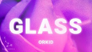 Orkid - Glass (Lyrics)
