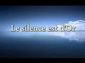 Le Silence est d'Or - Science et Conscience