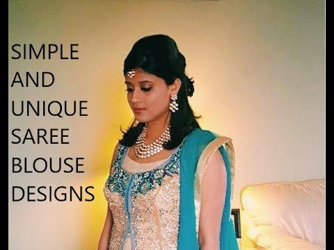 SIMPLE AND UNIQUE INDIAN SAREE BLOUSE DESIGN IDEAS | INDIAN FASHION