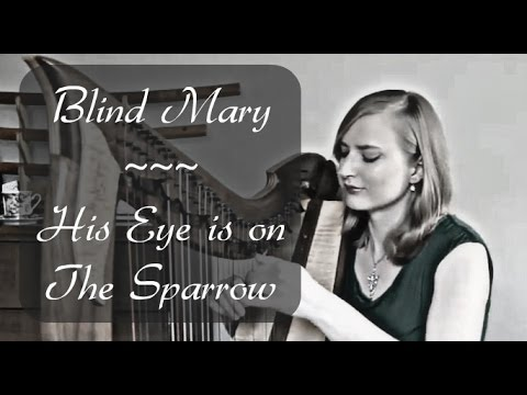 Blind Mary/His Eye is On the Sparrow