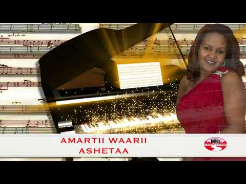 AMARTII WAARII **ASHETAA** BEST OROMO MUSIC