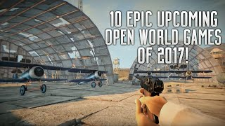 10 Epic Upcoming Open World Games Of 2017 | Ps4 Xbox One Pc