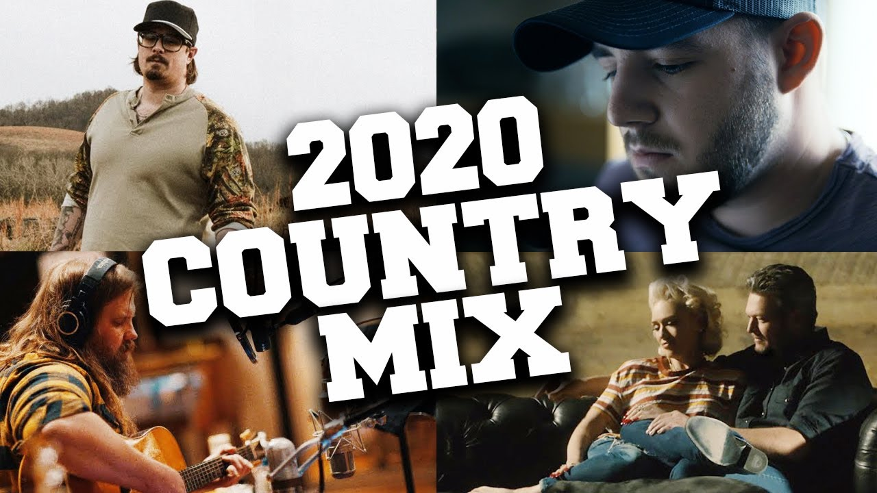 Country Songs 2020 Mix ? Today's Top Country Music 2020