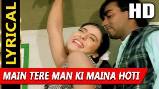Main Tere Man Ki Maina Hoti With Lyrics | Vinod Rathod, Alka Yagnik | Hulchul 1995 Songs | Kajol