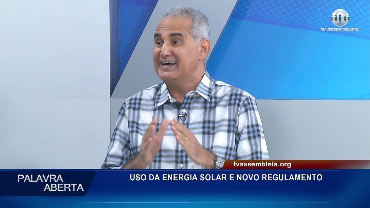 PALAVRA ABERTA (13.02.19) USO DE ENERGIA SOLAR E NOVO REGULAMENTO