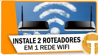 Como configurar 2 roteadores na mesma rede WiFi