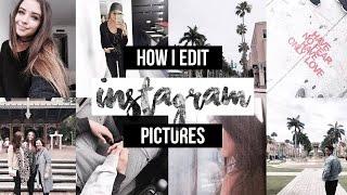 HOW I EDIT INSTAGRAM PICS!