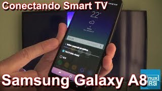 Samsung Galaxy A8 - Conectando na Smart TV Samsung 4K 6100