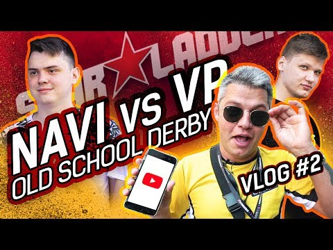 NAVI vs VP: Old School Derby - StarSeriesS5 VLOG #2