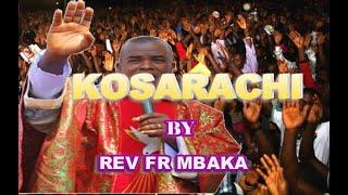 REV FR EJIKE MBAKA - KOSARACHI _ Latest Nigeria Gospel Video