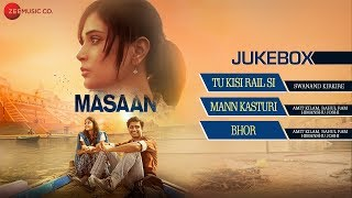 Masaan Audio Jukebox | Richa Chadha, Sanjay Mishra, Vicky Kaushal & Shweta Tripathi | Indian Ocean