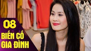 Biến Cố Gia Đình - Tập 8 | Phim Tình Cảm Việt Nam Hay Mới Nhất 2017