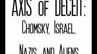 ptyl : axis of deceit : chomsky, israel, nazis, and aliens