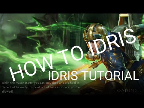 VAINGLORY IDRIS TUTORIAL | HOW TO IDRIS | VAINGLORY TUTORIAL