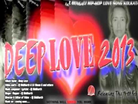 DEEP LOVE 2013-BENGALI ( HIP-HOP DJ )(ORIGINAL-MIX ) DJ SIDDHARTH 9007430520