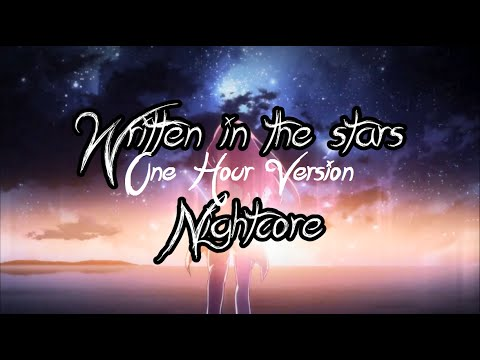 [ N I G H T C O R E  -  Written in the Stars (1 Hour Version!!) ]