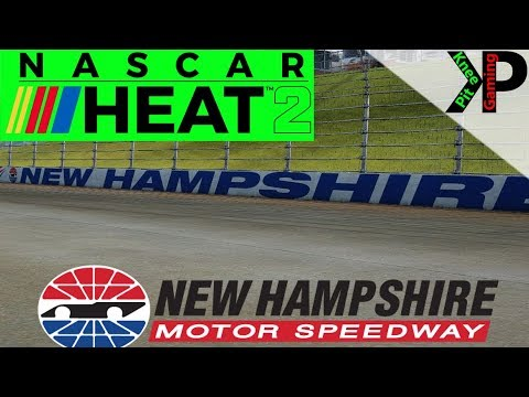 NASCAR Heat 2 Setup - New Hampshire Setup - Cup, Xfinity, and Trucks