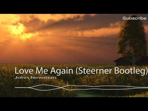 [House] John Newman - Love Me Again (Steerner Bootleg)