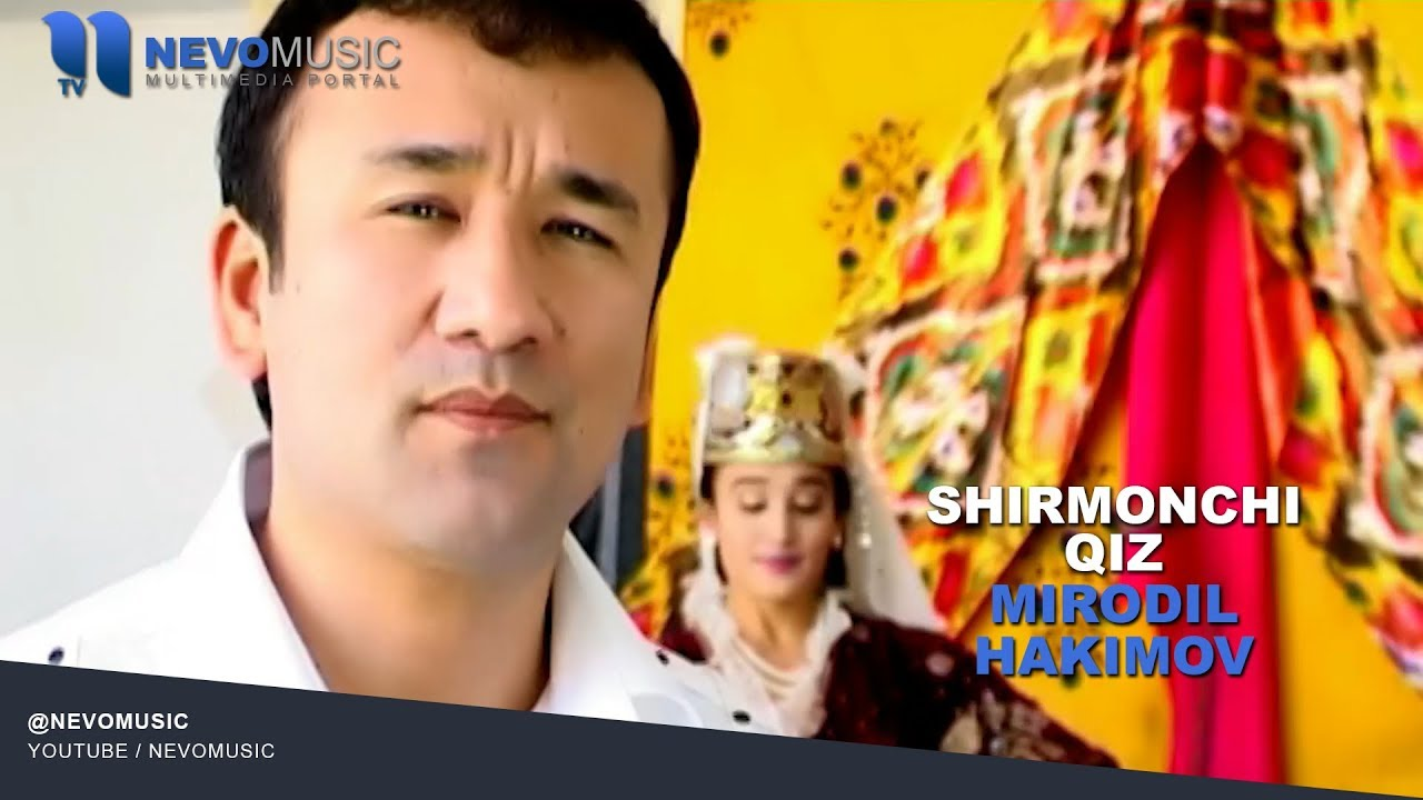 Mirodil Hakimov - Shirmonchi qiz | Миродил Хакимов - Ширмончи киз