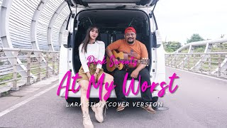 Pink Sweat$ - At My Worst // Cover by LARA SILVY