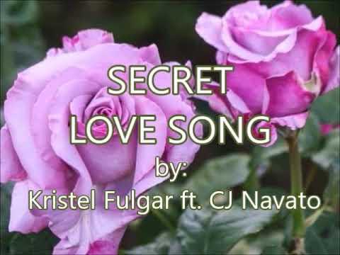 SECRET LOVE SONG-by:Kristel Fulgar ft.JC Navato(w/lyrics)created by:Zairah