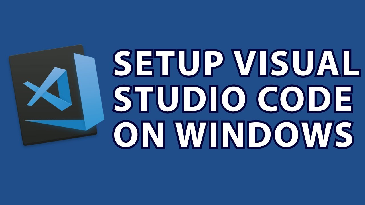 Setup Visual Studio Code Windows