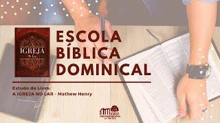 EBD - A Igreja no Lar - Diác. Fernando Freitas - 09/05/2021