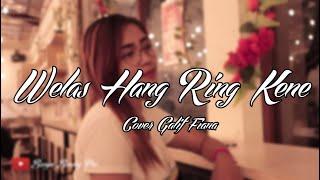 Download Welas Hang Ring Kene Cover Reggae SKA DUt - Galif Fiana | SET 313