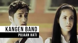 "Kangen Band - ""Pujaan Hati"" (Official Video)"