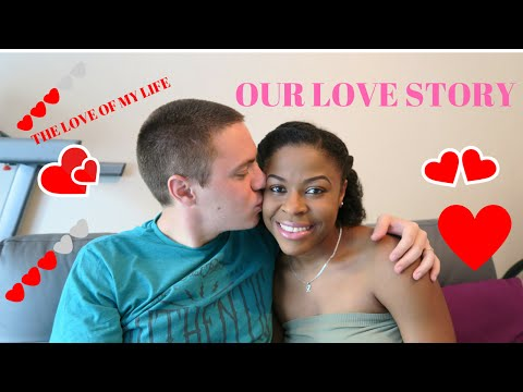OUR LOVE STORY/ HOW WE MET/FRENCH/JAMAICAN
