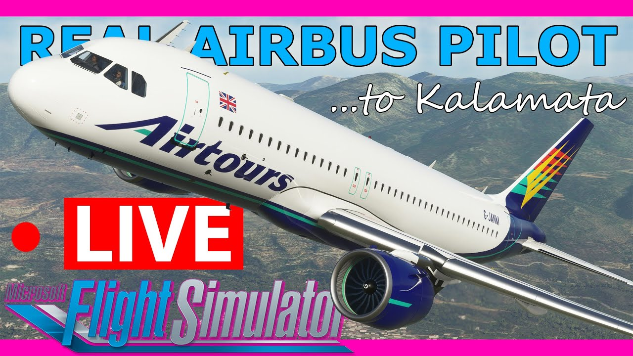 Real Airbus Pilot Flies the A320 Live in MSFS 2020! EGNX to Kalamata A32NX