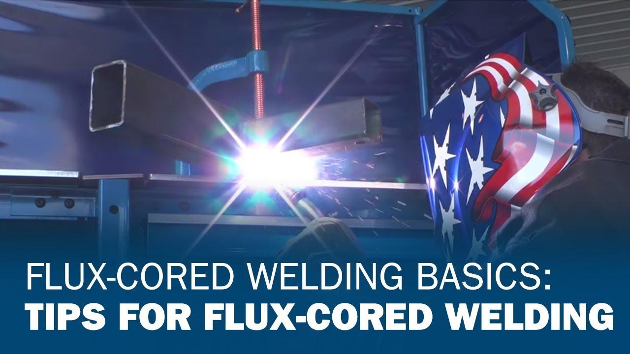 Miller Welding >> Flux-Cored Welding Basics: Tips for Flux-Cored Welding - YouTube